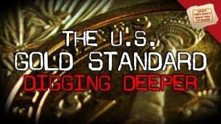 The U.S. Gold Standard | Digging Deeper
