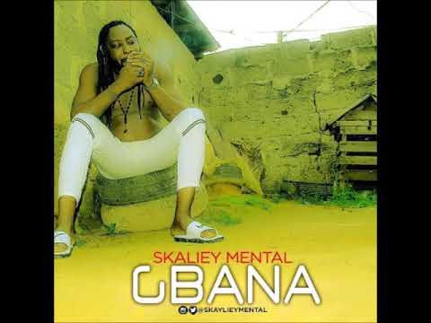 Download Skaliey Mental – Gbana