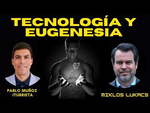Tecnología y Eugenesia (con Miklos Lukacs)