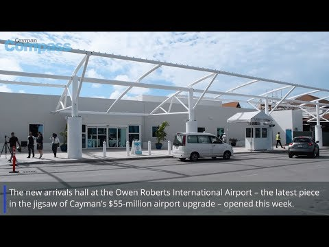 Arrivals wing opens at Owen Roberts Airport