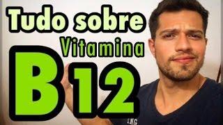 Vitamina B12 | Tudo Que Você Precisa Saber | Virou Vegan ?