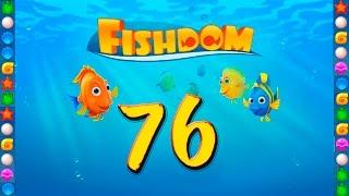 Fishdom: Deep Dive level 76 Walkthrough
