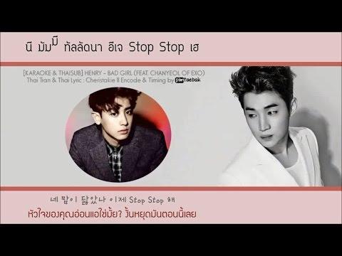 [Karaoke - Thaisub] HENRY - BAD GIRL (FEAT. CHANYEOL OF EXO)