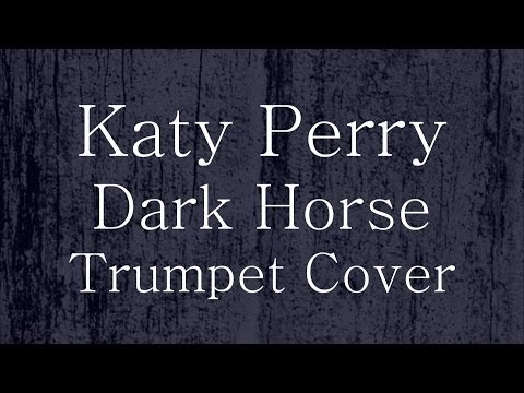 Trumpet Cover ~ Katy Perry - Dark Horse