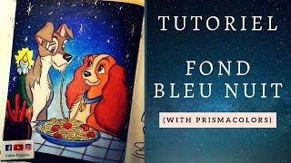 Tutoriel | Fond bleu Nuit (Prismacolors)
