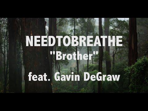 "NEEDTOBREATHE ""Brother"" feat. Gavin DeGraw Lyric Video"