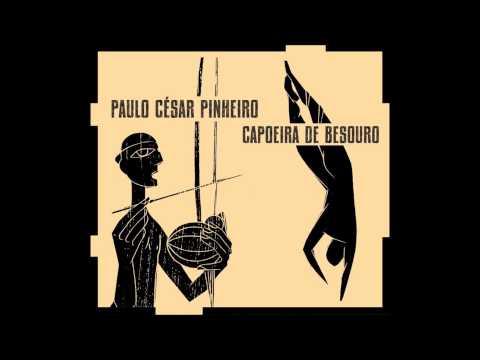 Paulo César Pinheiro - Capoeira de Besouro (2010) Álbum Completo - Full Album