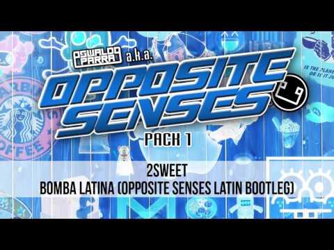 OSP01 - 2Sweet - Bomba Latina (Oswaldo Parra a.k.a. Opposite Senses Latin Bootleg) [OUT NOW]