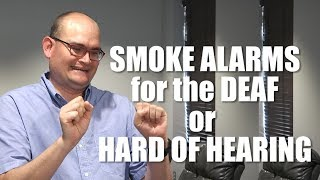 Smoke Alarms for the Deaf or Hard-of-Hearing