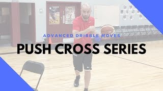 ADVANCED DRIBBLE MOVES | PUSH CROSS SERIES