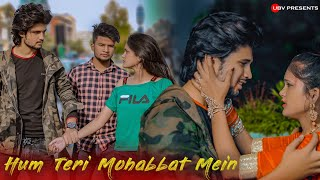 Hum Teri Mohabbat Mein | Heart Touching Love Story | Yun Pagal Rehte Hain | Sad Love Story | UBV