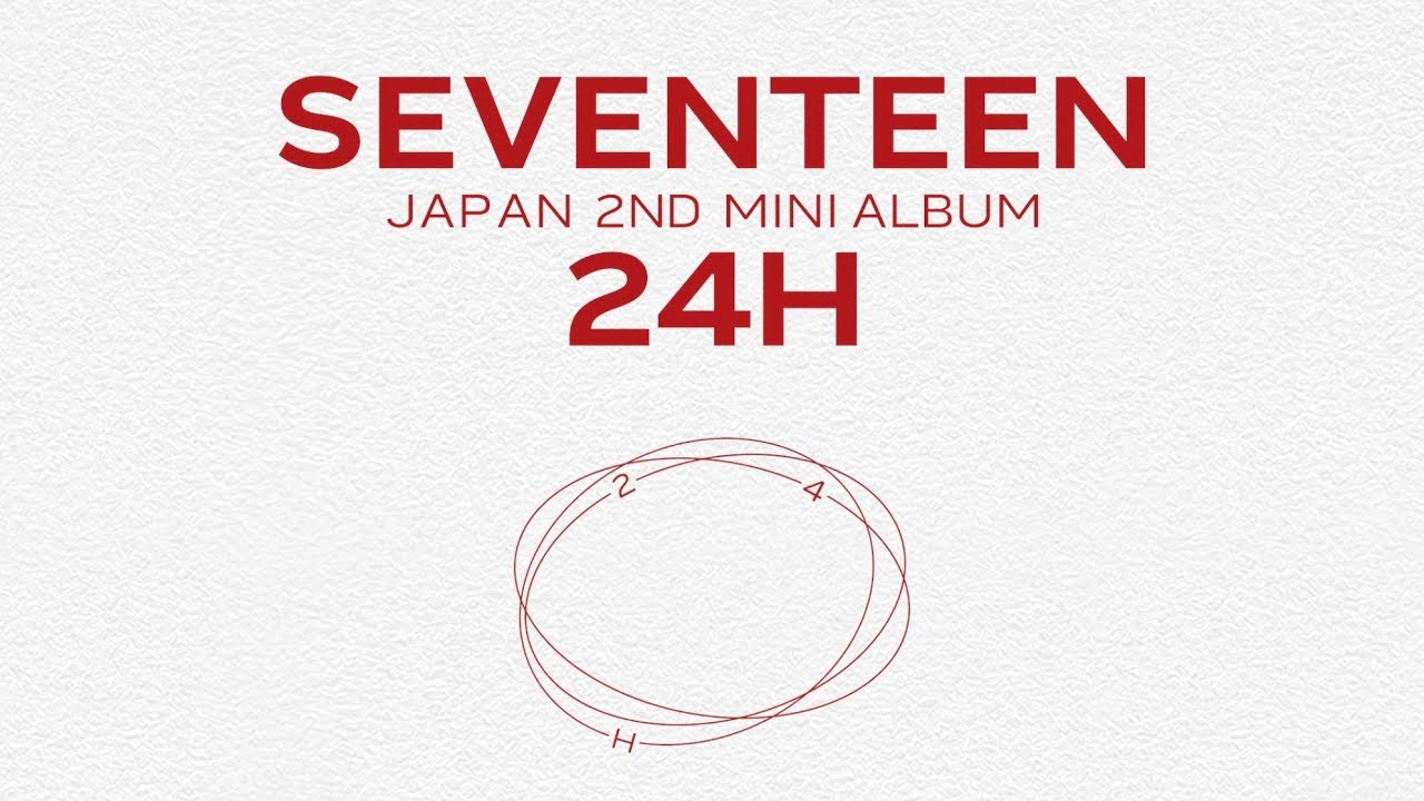 [ETC]SEVENTEEN JAPAN 2ND MINI ALBUM 「24H」 Highlight Medley