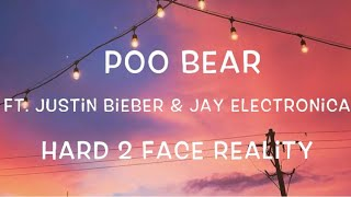 Poo Bear ft. Justin Bieber & Jay Electronica - Hard 2 Face Reality Lyrics