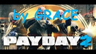 PAYDAY 2 gameplay ITA EP 1 LA GIOIELLERIA by GRACE