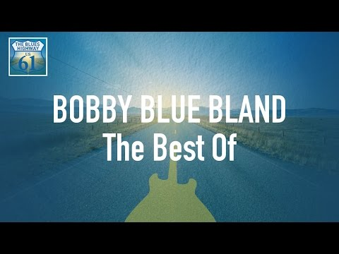 Bobby Blue Bland - The Best Of (Full Album / Album complet)