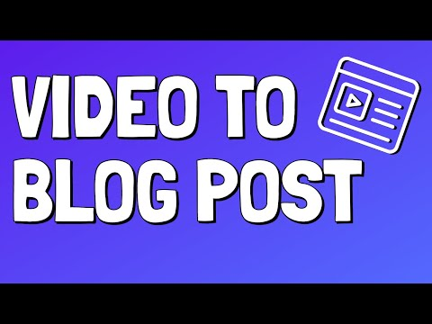 How To Convert Videos Into Blog Posts : Convert Video To Text Free