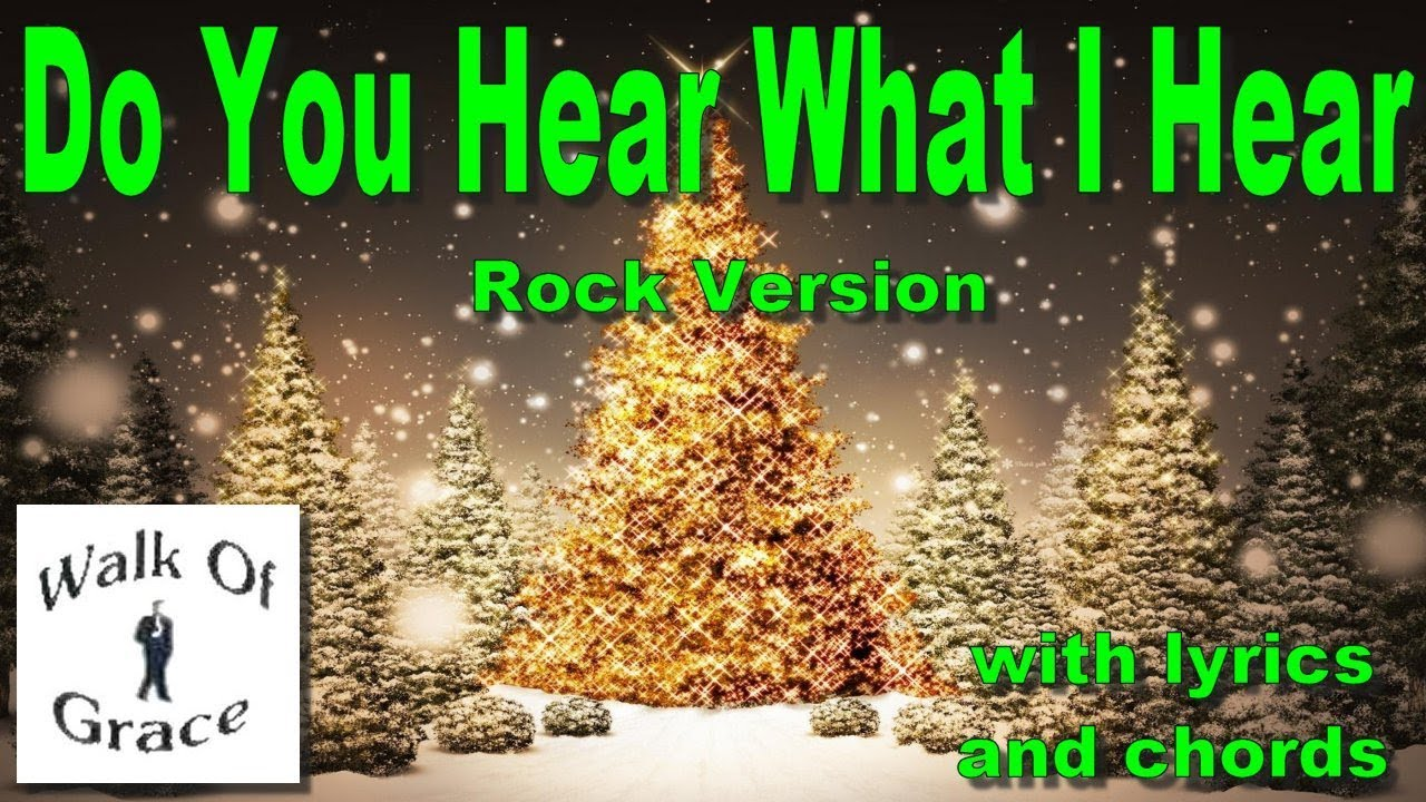 Do You Hear What I Hear Rock Version With Lyrics And Chords Youtube
