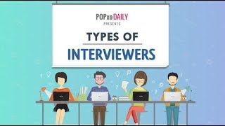 Types Of Interviewers - POPxo