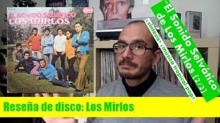 [Reseña] LOS MIRLOS: El Sonido Selvático 1973 (¿síntesis cultural? ¿música tropical-pop?) 2/2