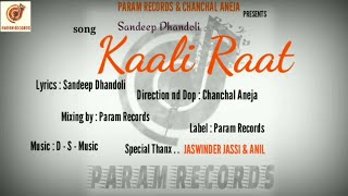 Kaali Raat .Sandeep Dhandoli .Latest Hariyanvi Song 2020