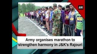 Army organises marathon to strengthen harmony in J&K's Rajouri - Kashmir News (Rajouri)
