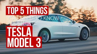 Tesla Model 3: 5 things you need to know