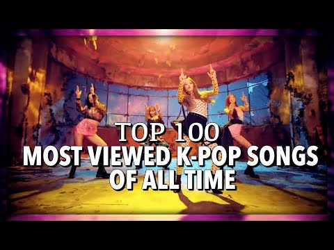 TOP 100 MOST VIEWED K-POP SONGS OF ALL TIME • APRIL 2019