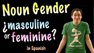How to know if a Noun is Masculine or Feminine (Spanish)