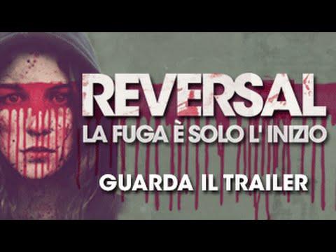 REVERSAL - Nuovo Trailer Ufficiale Italiano (2015)