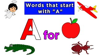 Words That Start With A | Words That Start With Letter A For Toddlers | Kids Learning Videos