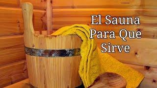 El Sauna Para Que Sirve