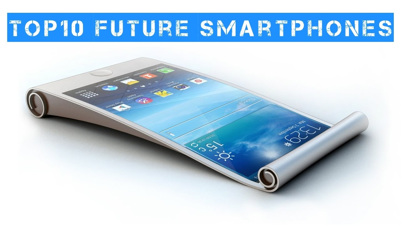 Top 10 Future Smartphones