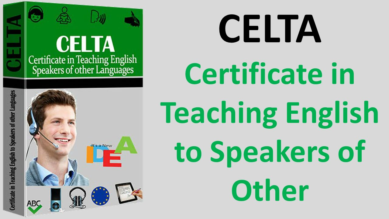 Celta Certificate In Teaching English To Speakers Of Other