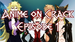 Anime on Crack - Episode 1