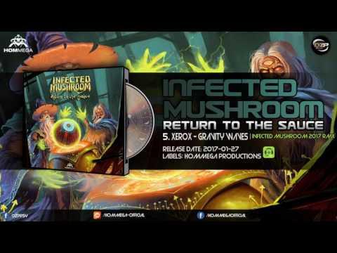 Xerox - Gravity Waves (Infected Mushroom 2017 Remix)