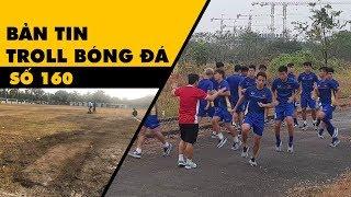 Bản tin Troll Bóng Đá số 160: Lòng tốt của nước chủ nhà với Olympic Việt Nam tại Asiad 2018