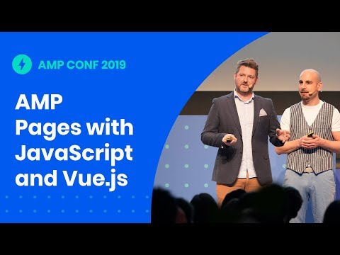 Generating AMP Pages with JavaScript and Vue.js (AMP Conf '19)