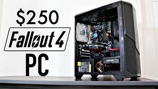 $250 Fallout 4 PC