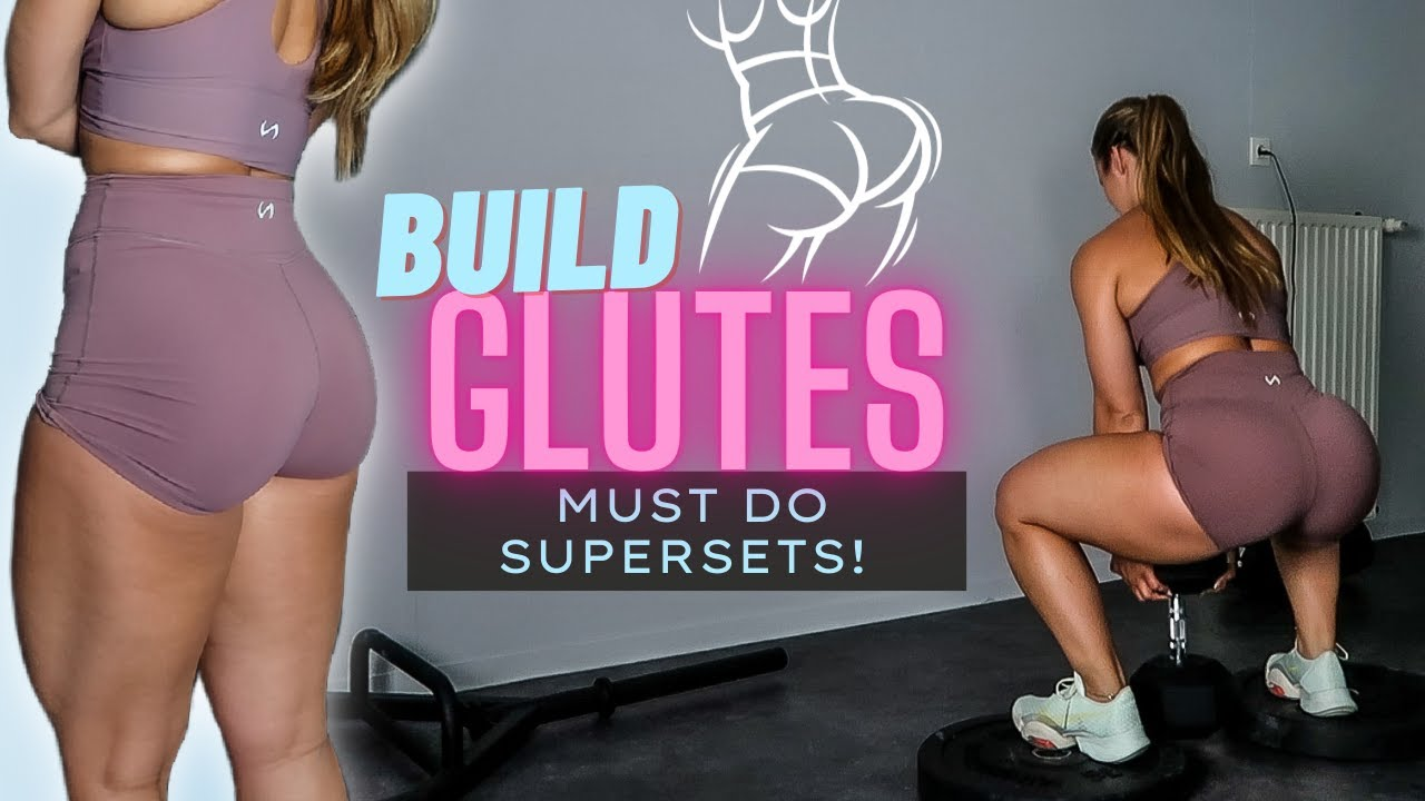MUST TRY SUPERSETS TO GROW YOUR GLUTES