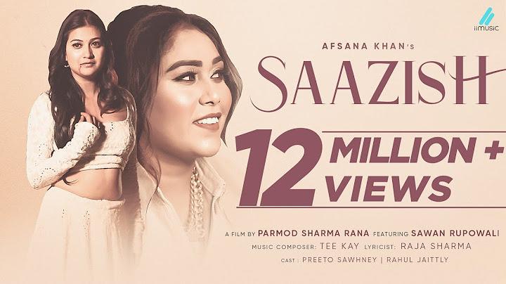 saazish official video afsana khan ft sawan rupowali  tee kay raja sharma new hindi songs 2021