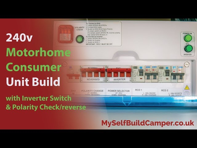 CamperVan Consumer Unit Build with Inverter and Polarity