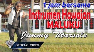 Download lagu INSTRUMEN HAWAIAN MALUKU PALING TOP - JIMMY TITARSOLE PRODUCTION ( OFFICIAL MUSIC VIDEO )