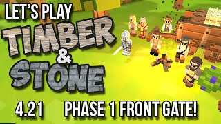 4.21 Timber And Stone Let's Play Tutorial - Front Gate Phase 1 Complete! (version 1.52) How To Play