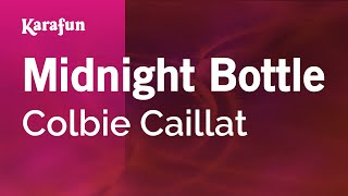 Karaoke Midnight Bottle - Colbie Caillat *