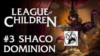 League Of Children #3 - SHACO DOMINION