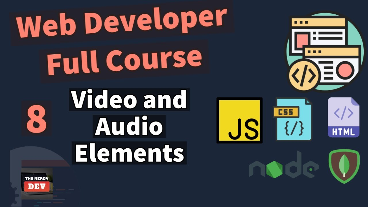 Web Developer Full Course - Video and Audio - #8