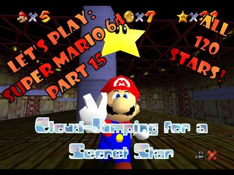 Let's Play: Super Mario 64 (all 120 Stars) Part 15: Cloud-Jumping for a Secret Star