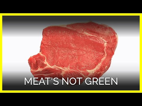 Meat's NOT Green!