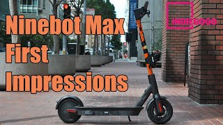 Segway Ninebot Max First Impressions - The Good, The Bad, and is Worth Your Money