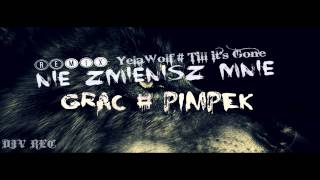 grac ft pimpek nie zmienisz mnie remix yelawolf till it s gone